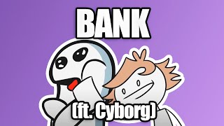 BANK (ft. cyborg)