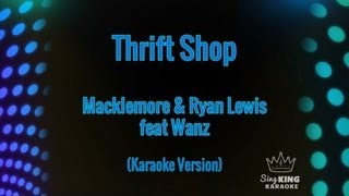 Macklemore & Ryan Lewis and Wanz - Thrift Shop (Karaoke Version)