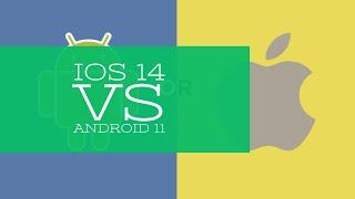 iOS 14 vs Android 11 - What Should you Choose?