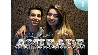 AMIZADE: nosso casamento e desafio da salada (Matheus Oliveira) - #1