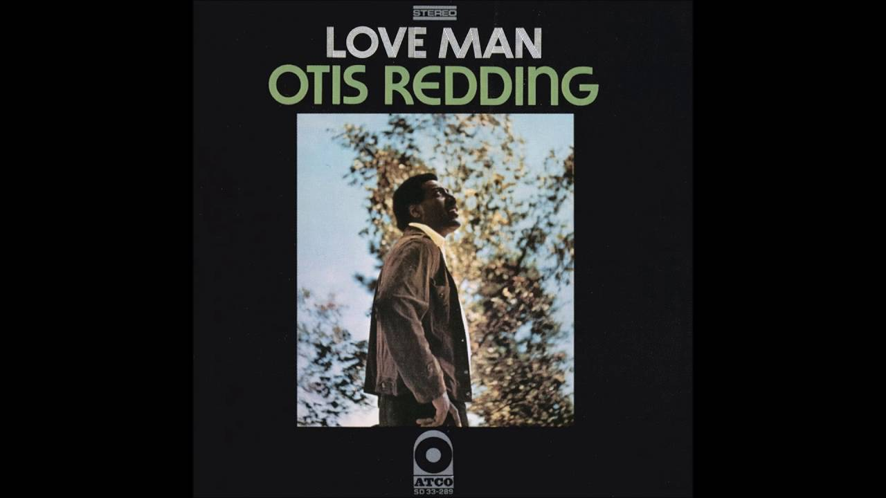 otis redding love man youtube