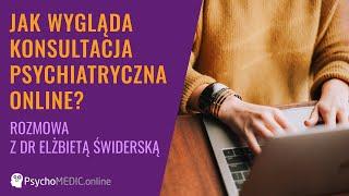 Jak wygląda konsultacja psychiatryczna online? - rozmowa z dr Elżbietą Świderską