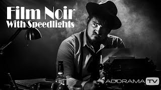 Film Noir with Speedlights: Take and Make Great Photography with Gavin Hoey