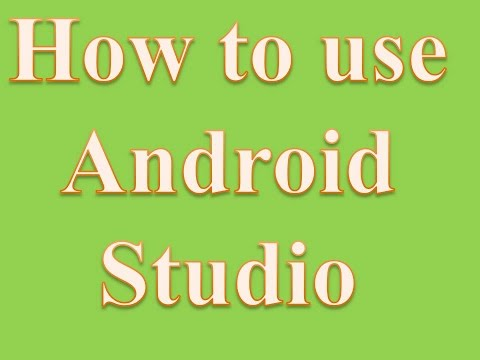 How to use Android Studio