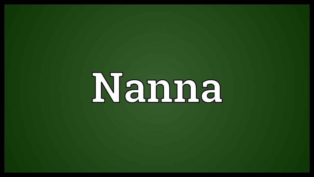 Nanna Meaning