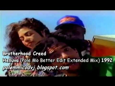 Brotherhood Creed - Helluva (Pole Mo Better Edit Extended Mix) 1992