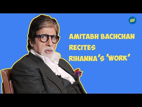 ScoopWhoop : Amitabh Bachchan Recites Rihanna's 'Work'