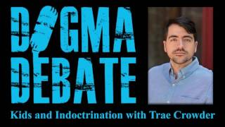 Kids and Indoctrination with Trae Crowder