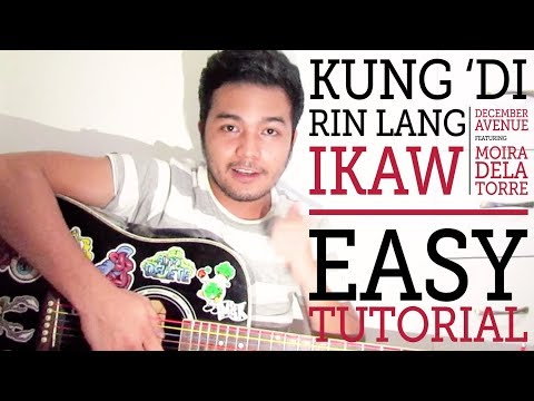 Kung 'Di Rin Lang Ikaw - Easy Guitar Chord Tutorial (For Beginners And Advance Players)