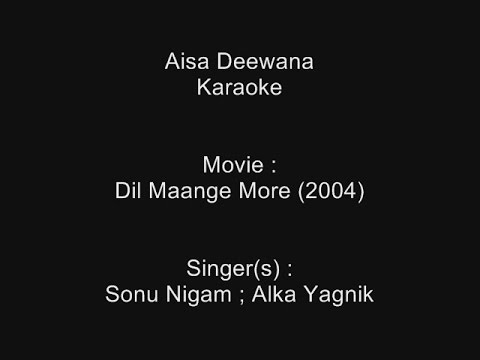 Aisa Deewana - Karaoke - Dil Maange More (2004) - Sonu Nigam ; Alka Yagnik