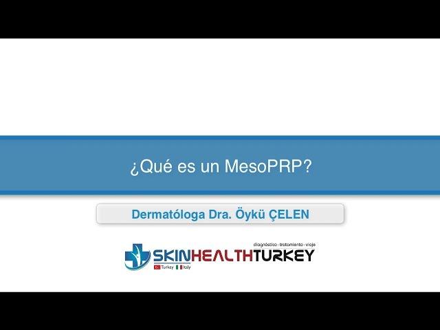 Trasplante Capilar Turquía - ¿Qué es un MesoPRP? - Dra. Oyku Celen / Skin Health Turkey