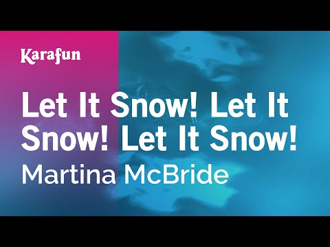 Karaoke Let It Snow! Let It Snow! Let It Snow! - Martina McBride *