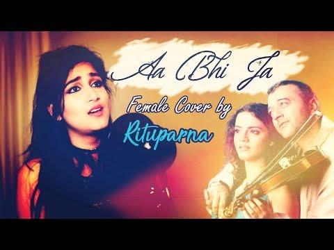 Aa bhi ja   Lucky Ali  Cover by Rituparna
