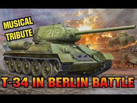 RUSSIAN BEST TANK T-34 IN BERLIN BATTLE WW2. Musical tribute