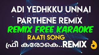 Adi ethuku unna pathanu nenaika vaikuraye remix karoke with lyrics