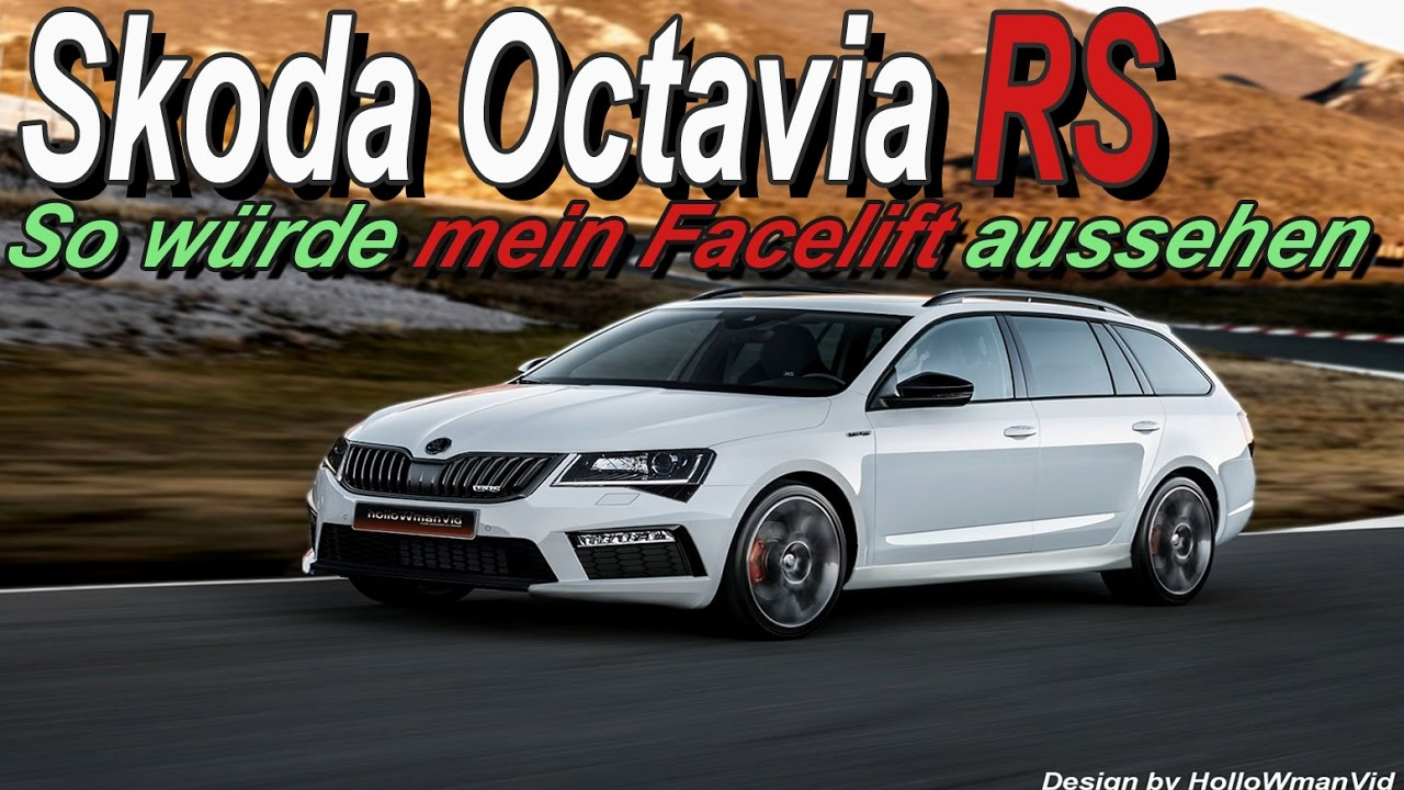 skoda octavia rs so w rde mein facelift aussehen youtube. Black Bedroom Furniture Sets. Home Design Ideas