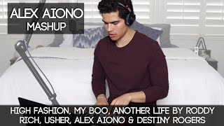 High Fashion, My Boo, Another Life by Roddy Rich, Usher, Alex Aiono & Destiny Rogers | Mashup