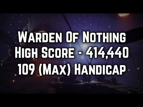 Destiny 2 - Warden of Nothing Nightfall 109 Handicap high score - 414,440 }  First 400k+ nightfall)