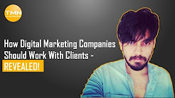 Digital Marketing Agency In Mumbai REVEALS How Digital Marketing Companies Should Work With Clients!