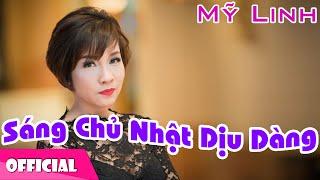 Sáng Chủ Nhật Dịu Dàng - Mỹ Linh [Official HD]
