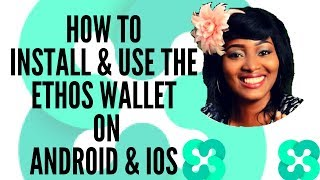 How to Install and use the Ethos Universal Wallet on your Android & IOS Phone