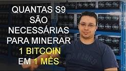 Quantas Antminer S9 são necessárias para minerar 1 Bitcoin em 1 mês ?