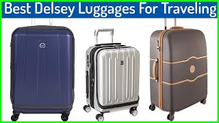Top 5  Best Delsey Luggages For Traveling In 2020