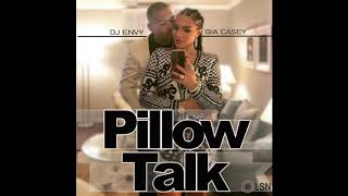 DJ Envy & Gia Casey's Pillow Talk: Volume 11
