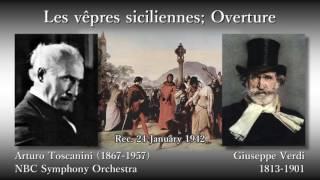 Verdi: Les vêpres siciliennes; Overture, Toscanini & NBCso (1942) ヴェルディ「シチリアの晩鐘」序曲 トスカニーニ