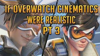 If Overwatch Cinematics Were Realistic Part 3