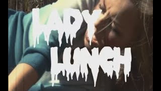 Grindhouse Trailer: Lady Lunch!