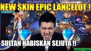SULTAN NGABISIN DIAMOND SKIN EPIC LANCELOT SEJUTA !! - MOBILE LEGEND BANG BANG