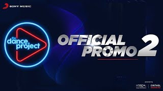 Official Promo 2 The Dance Project | Sony Music India