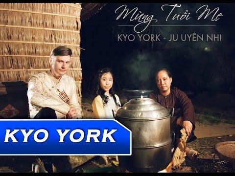 MỪNG TUỔI MẸ   Kyo York ft Ju Uyên Nhi