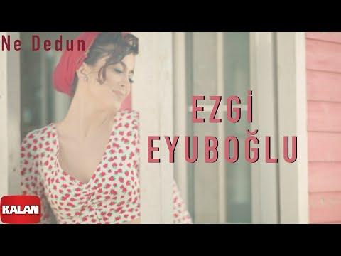 Ezgi Eyuboğlu - Ne Dedun I Official Music Video © 2021 Kalan Müzik indir