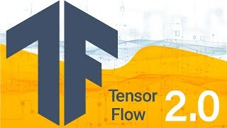 Deep Learning with TensorFlow 2.0