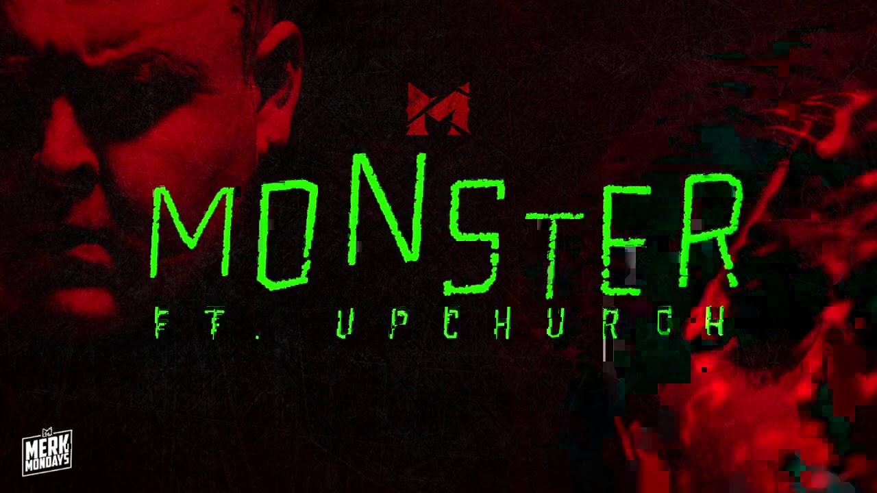 Merkules ft Upchurch - ''MONSTER''