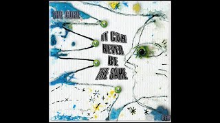 The Cure - It Can Never Be The Same [Ver2] - (BEH) *NEW SONG*