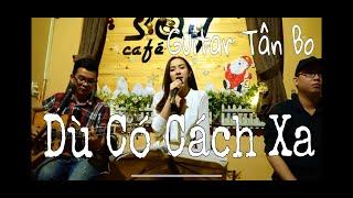 Dù có cách xa | Thái Tuyết Trâm | Guitar Tân Bo | SAY ACOUSTIC Cafe
