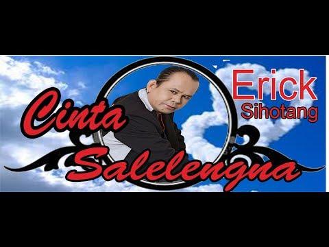 Lagu Hits Batak - CINTA SALELENGNA - ERICK'S SIHOTANG  #music