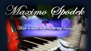 MAXIMO SPODEK, WITH A LITTLE HELP FROM MY FRIENDS, INSTRUMENTAL