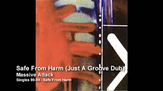 Massive Attack - Safe From Harm (Just A Groove Dub) [Singles 90-98]