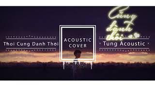 Cũng Đành Thôi | Đức Phúc ( Acoustic Cover - Tùng Acoustic )