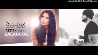 Balancos Feat. Shiraz| Kif Badak 3ani Tghib | كيف بدك عني تغيب REMIX