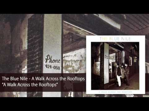 The Blue Nile - A Walk Across the Rooftops (Official Audio)