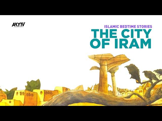 The City of Iram | Islamic Bedtime Stories