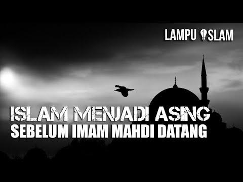ISLAM MENJADI ASING SEBELUM IMAM MAHDI DATANG
