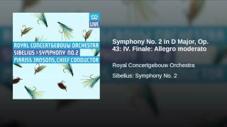 Symphony No. 2 in D Major, Op. 43: IV. Finale: Allegro moderato