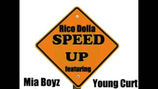 Rico Dolla Ft Young Curt Mia Boyz - Speed Up