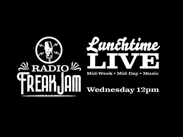Radio FreakJam Lunchtime Live